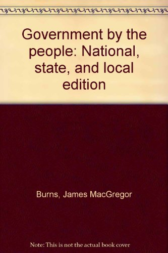 9780133611472: Government by the people: National, state, and local edition