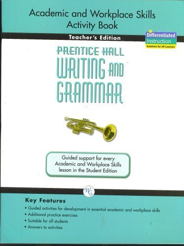 9780133615524: Academic and Workplace Skills Activity Book, Teacher's Edition, Grade Nine, Prentice Hall Writing an