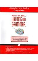 WRITING AND GRAMMAR VOCABULARY AND SPELLING WORKBOOK 2008 GR8: PRENTICE HALL