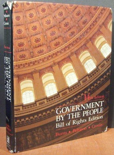Government by the People: Bill of Rights Edition, Basic Version (0133620700) by Burns, James MacGregor; Peltason, J. W.; Cronin, Thomas E.