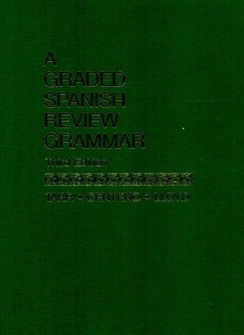 A Graded Spanish Review Grammar: Paul M. Lloyd;