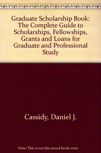 9780133622294: Graduate Scholarship Book: The Complete Guide to Scholarships, Fellowships, Grants and Loans for Graduate and Professional Study