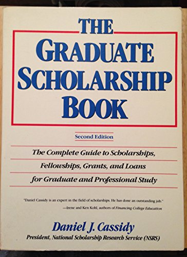 9780133623369: The Graduate Scholarship Book: The Complete Guide to Scholarships, Fellowships, Grants, and Loans for Graduate and Professional Study