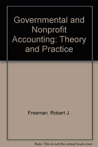 9780133623444: Governmental and Nonprofit Accounting: Theory and Practice