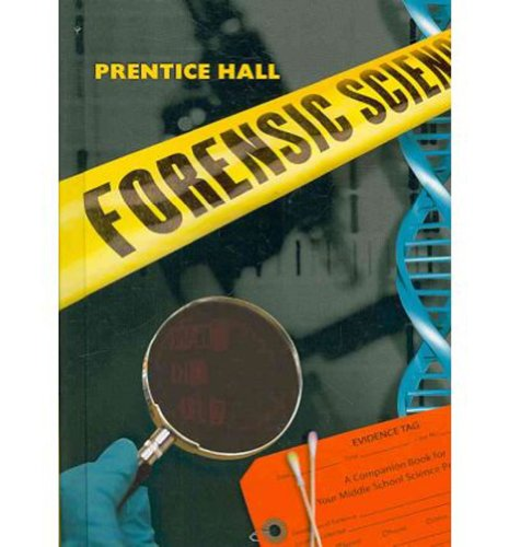 9780133627466: PRENTICE HALL FORENSIC SCIENCE STUDENT EDITION