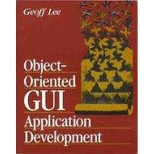 9780133630862: Object-Oriented GUI Application Development