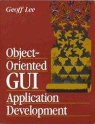 9780133630862: Object-Oriented GUI Application Development