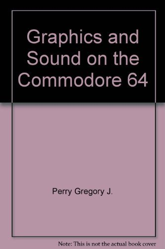 9780133631449: Graphics and Sound on the Commodore 64