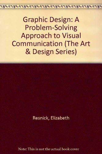 9780133632590: Graphic Design: A Problem-Solving Approach to Visual Communication (The Art & Design Series)