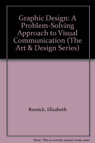 9780133632675: Graphic Design: A Problem-Solving Approach to Visual Communication (The Art & Design Series)