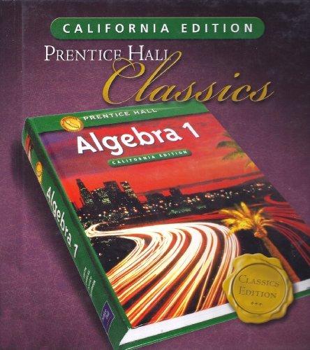 9780133632736: Algebra 1, California Student Edition (Prentice-Hall Classics)