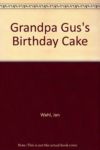9780133633252: Grandpa Gus's Birthday Cake