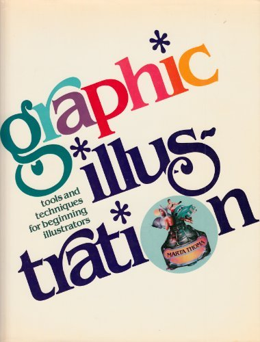 9780133633740: Graphic Illustration: Tools & Techniques for Beginning Illustrators (Art & Design Series)