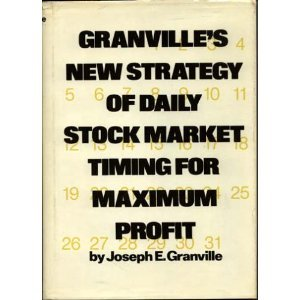 GRANVILLE'S NEW STRATEGY OF DAILY STOCK MARKET TIMING FOR MAXIMUM PROFIT.