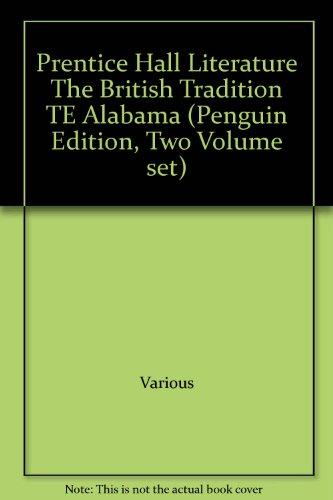 9780133636741: Prentice Hall Literature The British Tradition TE Alabama (Penguin Edition, Two Volume set)