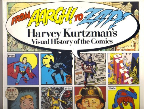 9780133636802: From Aargh! to Zap!: Harvey Kurtzman's Visual History of the Comics