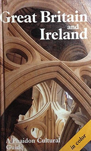 9780133637557: Great Britain and Ireland (A Phaidon Cultural Guide)