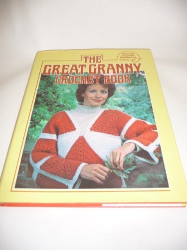 Great Granny Crochet Book: American School of