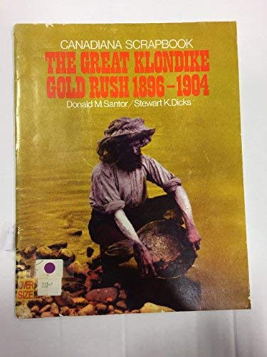 9780133639520: Great Klondike Gold Rush 1896 1904 (Canadiana scrapbook series)