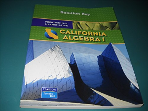 Prentice Hall Mathematics: California Algebra I (Solution Key): Editor