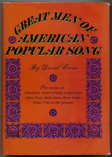 9780133641745: Great men of American popular song;: The history of the American popular song told through the lives, careers, achievements, and personalities of its ... War to the