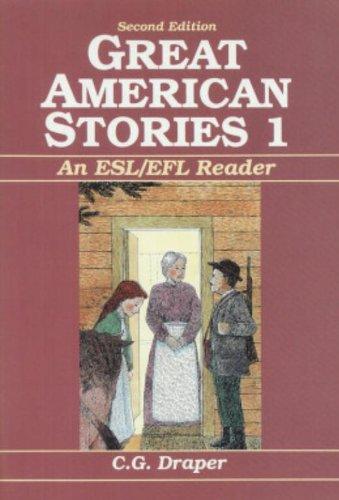 Great American Stories, Book 1: An ESL/EFL: Draper, C. G.