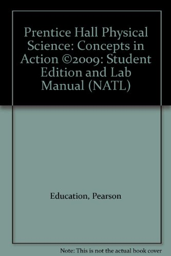 9780133648300: Prentice Hall Physical Science: Concepts in Action ©2009: Student Edition and Lab Manual (NATL)