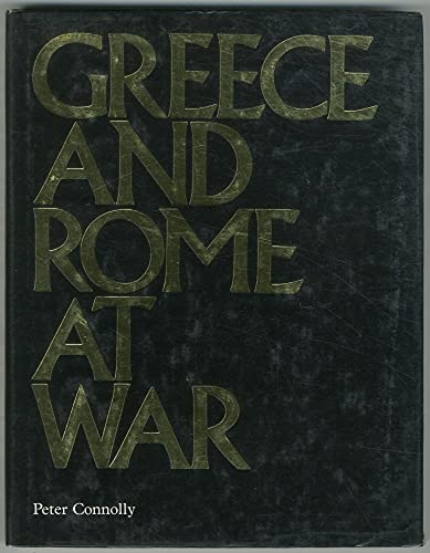 Greece and Rome at War: Connolly, Peter