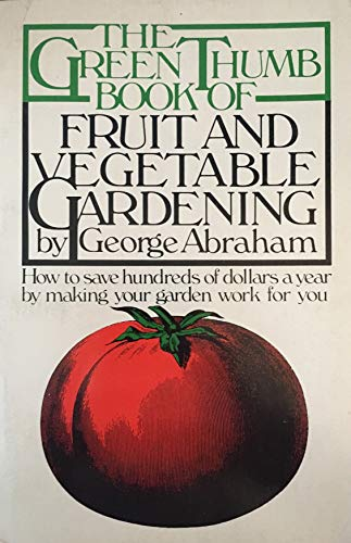 9780133650648: The Green Thumb Book of Fruit and Vegetable Gardening