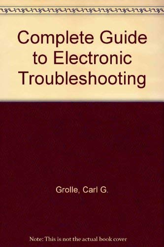 9780133650808: Complete Guide to Electronic Troubleshooting