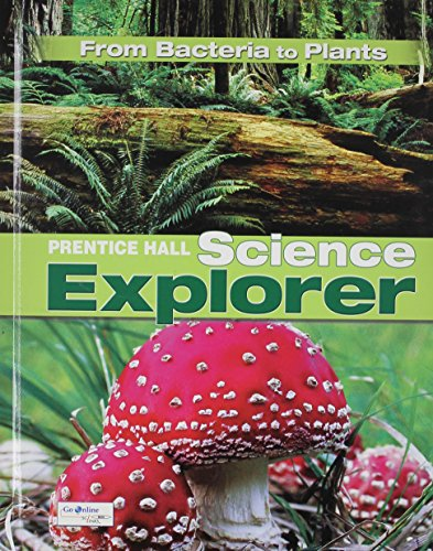 9780133651003: SCIENCE EXPLORER C2009 BOOK A STUDENT EDITION BACTERIA TO PLANTS (Prentice Hall Science Explorer)