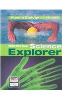 9780133651034: SCIENCE EXPLORER C2009 BOOK D STUDENT EDTION HUMAN BIOLOGY AND HEALTH (Prentice Hall Science Explorer)