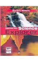 9780133651089: SCIENCE EXPLORER C2009 BOOK H STUDENT EDITION EARTH'S WATERS (Prentice Hall Science Explorer)