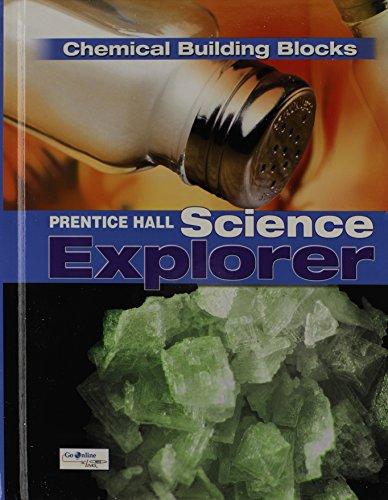 9780133651119: Science Explorer C2009 Book K Student Edition Chemical Building Blocks (Prentice Hall Science Explore)