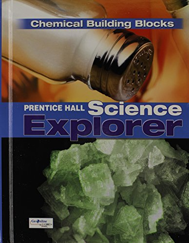 9780133651119: SCIENCE EXPLORER C2009 BOOK K STUDENT EDITION CHEMICAL BUILDING BLOCKS (Prentice Hall Science Explore)