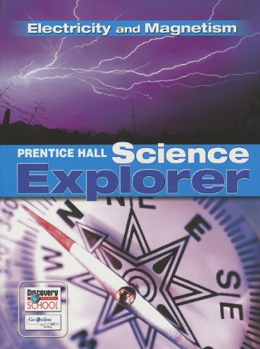 9780133651157: Science Explorer C2009 Book N Student Edition Electricity and Magnetism (Prentice Hall Science Explorer)