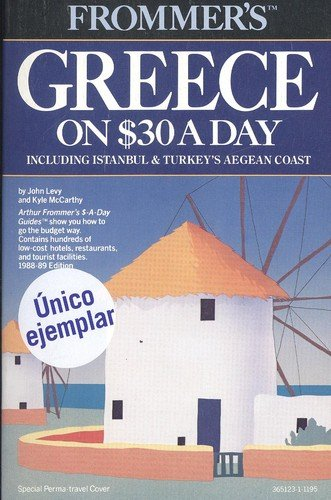 9780133651232: Frommer's Greece on $30 a Day, 1988-89: Including Istanbul and Turkey's Aegean Coast (Frommer's Budget Travel Guide)