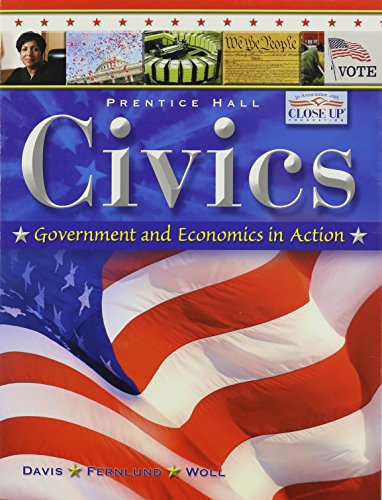 9780133651720: CIVICS: GOVERNMENT AND ECONOMICS IN ACTION STUDENT EDITION 2009