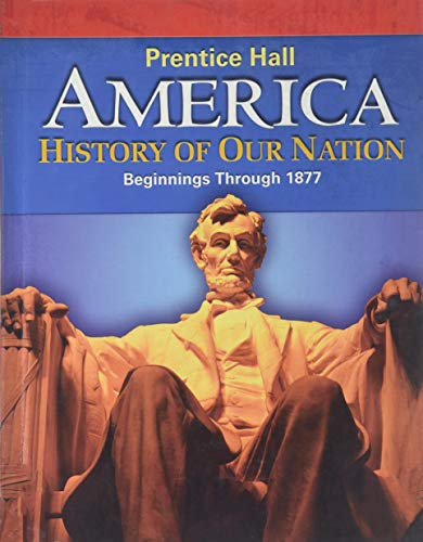 9780133652413: America: History of Our Nation: Beginnings Through 1877