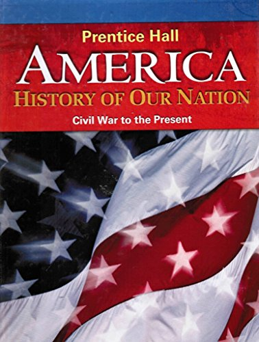9780133652420: America: History of Our Nation - Civil War to the Present