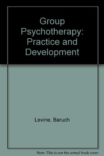 Group Psychotherapy: Practice and Development: Baruch Levine