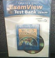 WORLD GEOGRAPHY C2009 EXAMVIEW COMPUTER TEST BANK: PRENTICE HALL