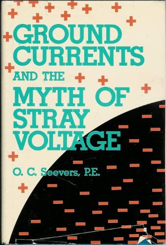 9780133654462: Ground Currents and the Myth of Stray Voltage