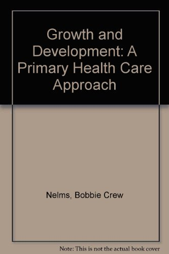 9780133655285: Growth and Development: A Primary Health Care Approach