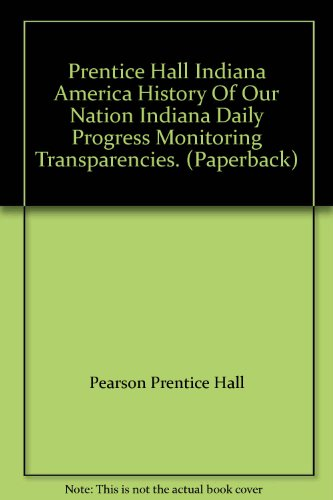 Prentice Hall Indiana America History Of Our: Pearson Prentice Hall
