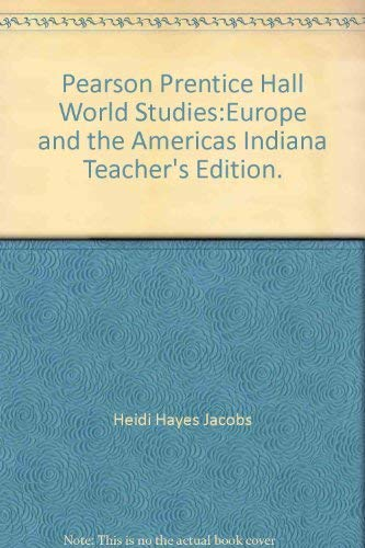 Pearson Prentice Hall World Studies:Europe and the Americas Indiana Teacher's Edition.: Jacobs...