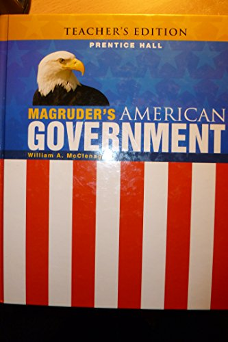 Magruder's American Government (Teacher's Edition): William A McClenaghan