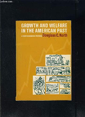 9780133656350: Growth and Welfare in the American Past: A New Economic History