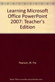 9780133657043: Learning Microsoft Office PowerPoint 2007: Teacher's Edition