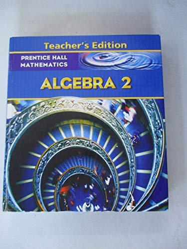 Algebra 2, Teacher's Edition: Allan E. Bellman; Sadie Chavis Bragg; Randall I. Charles; Basia ...